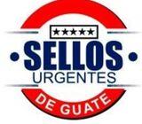 SELLOS URGENTES EN 30 MINUTOS/SELLOS URGENTES DE GUATE